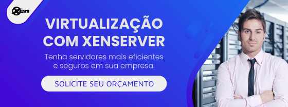 Conheça a solução de Virtualização XenServer